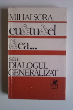 Mihai Sora - El & tu & el & ea... sau Dialogul generalizat