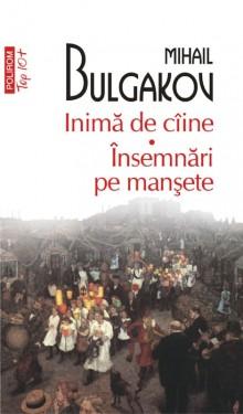 Mihail Bulgakov - Inima de caine. Insemnari pe mansete
