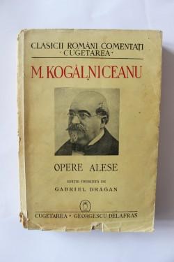 Mihail Kogalniceanu - Opere alese (editie interbelica)
