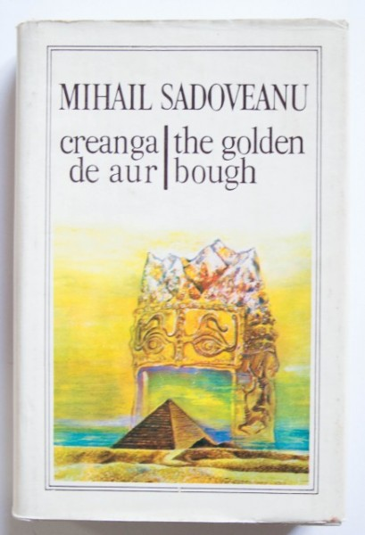 Mihail Sadoveanu - Creanga de aur / The golden bough (editie hardcover, bilingva romano-engleza)
