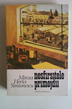 Mircea Horia Simionescu - Nesfarsitele primejdii