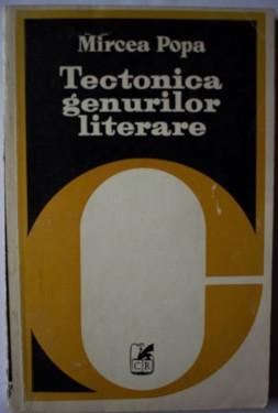 Mircea Popa - Tectonica genurilor literare
