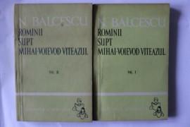 Nicolae Balcescu - Romanii supt Mihai-Voievod Viteazul (2 vol.)