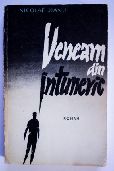 Nicolae Jianu - Veneam din intuneric
