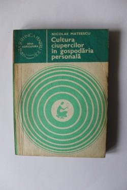Nicolae Mateescu - Cultura ciupercilor in gospodaria personala