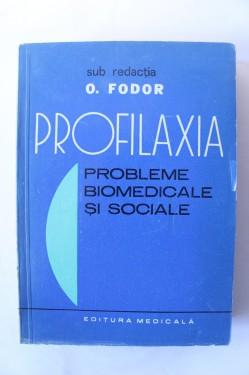 O. Fodor - Profilaxia. Probleme biomedicale si sociale