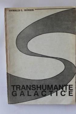 Oswald L. Horer - Transhumante galactice