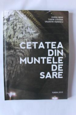 Ovidiu Mera, Tudor Stefanie, Valentin Visinescu - Cetatea din muntele de sare