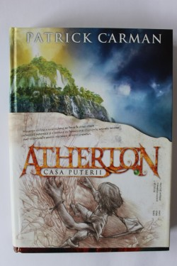 Patrick Carman - Atherton. Casa puterii (editie hardcover)