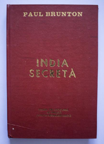 Paul Brunton - India secreta (editie hardcover)