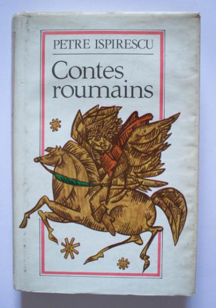 Petre Ispirescu - Contes roumains (editie hardcover)