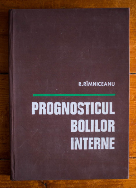 Radu Rimniceanu - Prognosticul bolilor interne (editie hardcover)