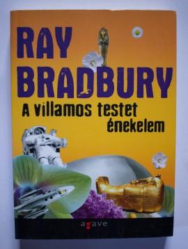 Ray Bradbury - A villamos testet enekelem