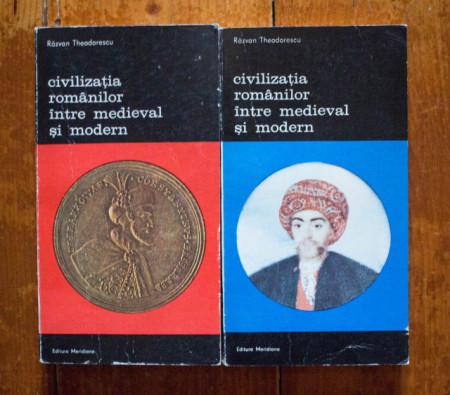 Razvan Theodorescu - Civilizatia romanilor intre medieval si modern. Orizontul imaginii (1550-1800) (2 vol.)