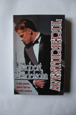 Robert Mendelsohn - Aventurierul