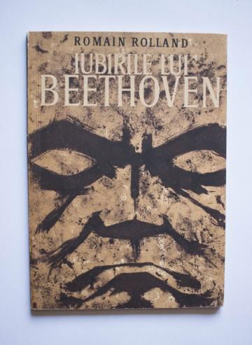 Romain Rolland - Iubirile lui Beethoven