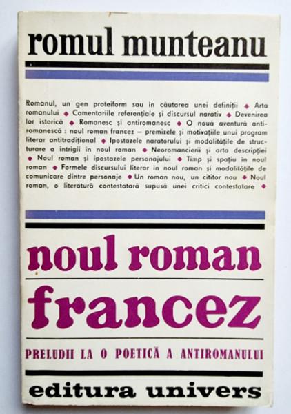 Romul Munteanu - Noul roman francez. Preludii la o poetica a antiromanului