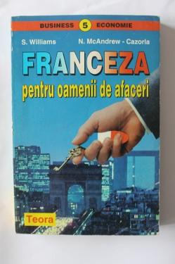 S. Williams, N. McAndrew-Cazorla - Franceza pentru oamenii de afaceri