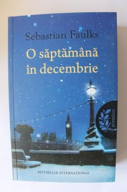 Sebastian Faulks - O saptamana in decembrie