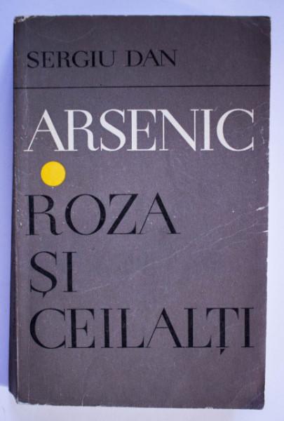 Sergiu Dan - Arsenic. Roza si ceilalti