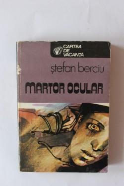 Stefan Berciu - Martor ocular