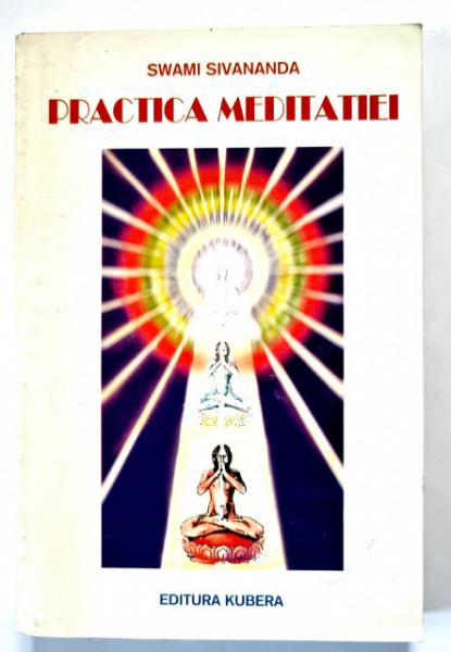 Swami Shivananda - Practica meditatiei