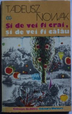 Tadeusz Nowak - Si de vei fi crai, si de vei fi calau