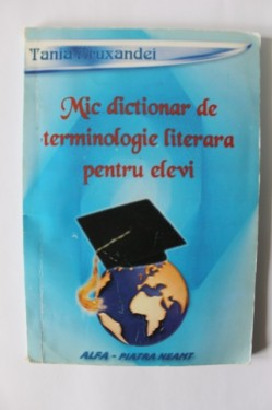 Tania Aruxandei - Mic dictionar de terminologie literara pentru elevi