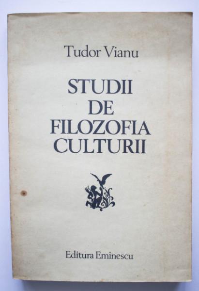 Tudor Vianu - Studii de filozofia culturii