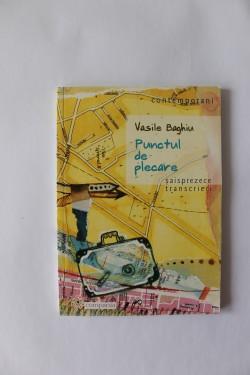 Vasile Baghiu - Punctul de plecare