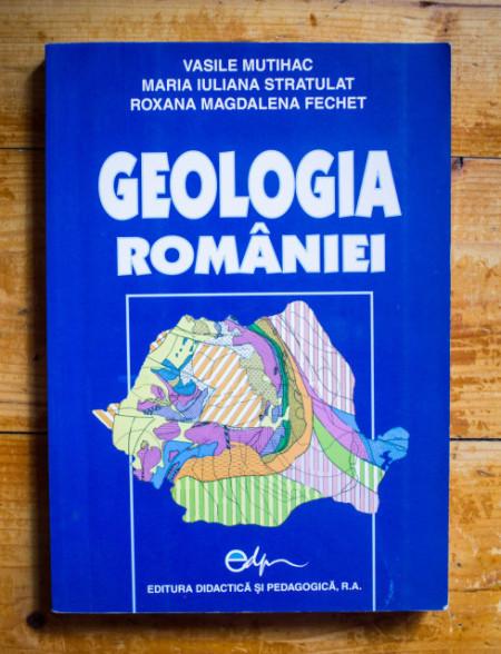 Vasile Mutihac, Maria Iuliana Stratulat, Roxana Magdalena Fechet - Geologia Romaniei
