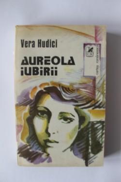Vera Hudici - Aureola iubirii