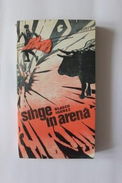 Vicente Blasco Ibanez - Sange in arena