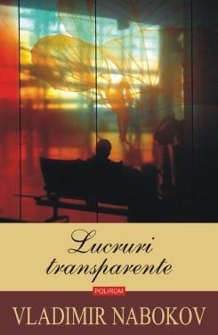 Vladimir Nabokov - Lucruri transparente (editie hardcover)