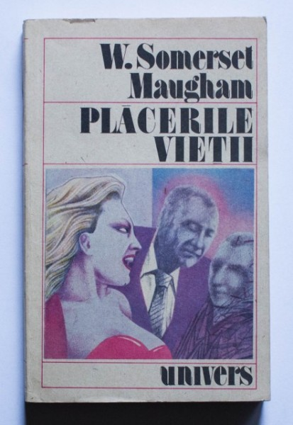 W. Somerset Maugham - Placerile vietii