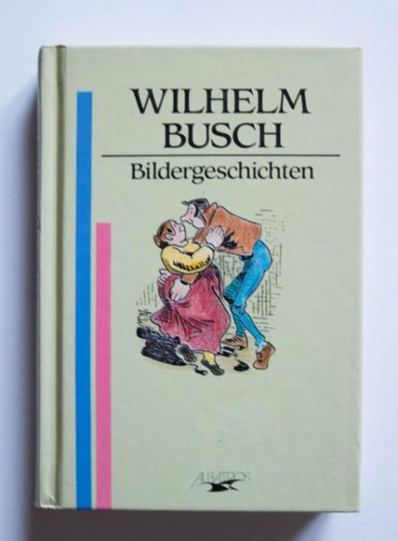 Wilhelm Busch - Bildergeschichten (editie hardcover, in limba germana)