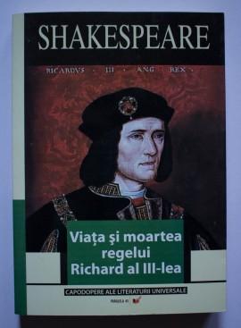 William Shakespeare - Viata si moartea regelui Richard al III-lea