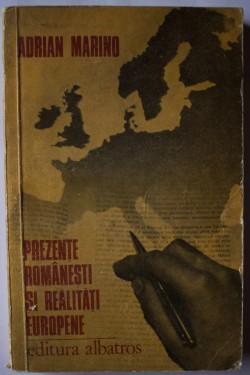 Adrian Marino - Prezente romanesti si realitati europene