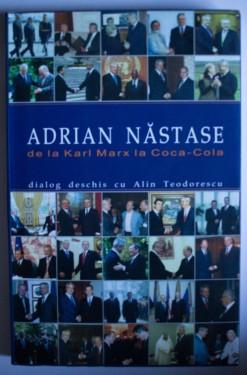 Adrian Nastase - De la Karl Marx la Coca-cola. Dialog deschis cu Alin Teodorescu