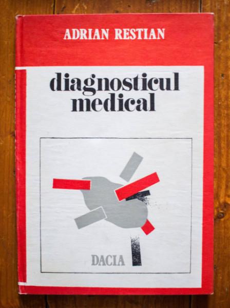 Adrian Restian - Diagnosticul medical (editie hardcover)