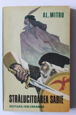 Al. Mitru - Stralucitoarea sabie