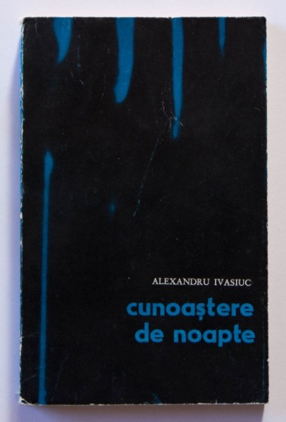 Alexandru Ivasiuc - Cunoastere de noapte