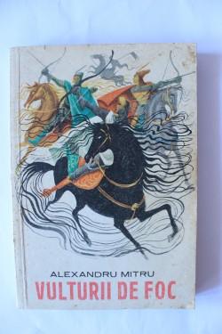 Alexandru Mitru - Vulturii de foc (legenda valaha)