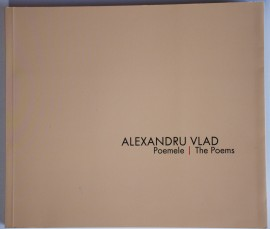 Alexandru Vlad - Poemele / The poems (editie bilingva, romano-engleza)