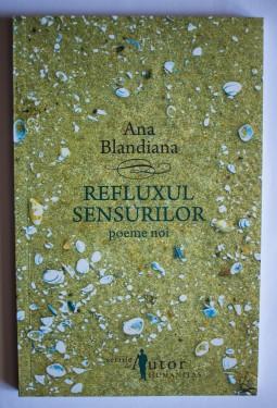 Ana Blandiana - Refluxul sensurilor (poeme noi)