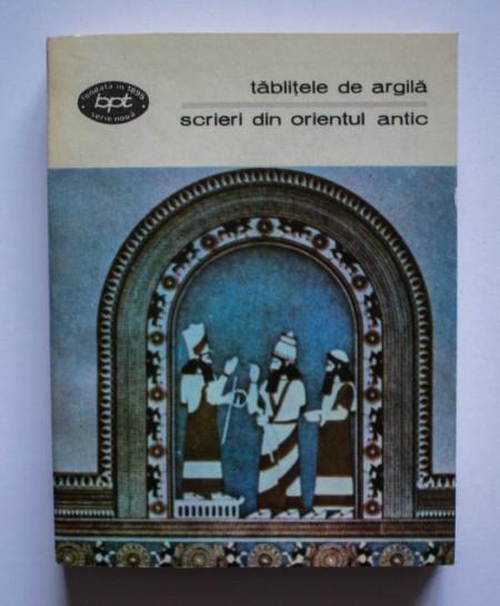 Antologie - Tablitele de argila. Scrieri din Orientul Antic
