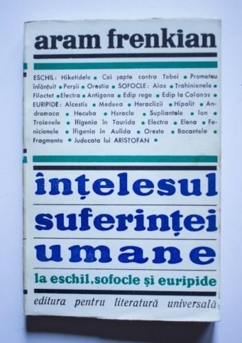 Aram Frenkian - Intelesul suferintei umane la Eschil, Sofocle si Euripide