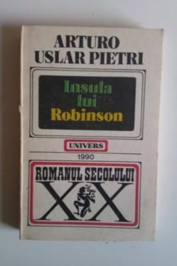 Arturo Uslar Pietri - Insula lui Robinson