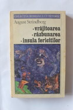 August Strindberg - Vrajitoarea. Razbunarea. Insula fericitilor