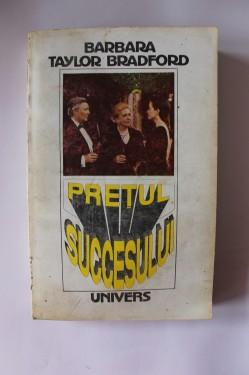 Barbara Taylor Bradford - Pretul succesului (vol. II)